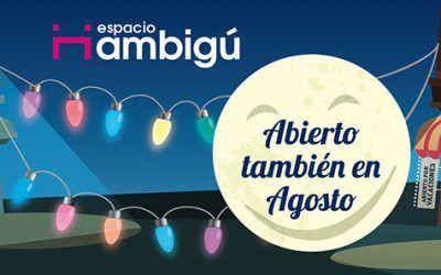 Espacio Ambigú: abierto también en Agosto
