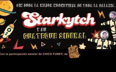 "Nochevieja 2016 Starkytch Pinchadiscos, y su ""Guateque Sideral"""