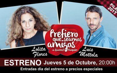 """ESTRENO – """"Prefiero que seamos amigos"""" con Lolita Flores y Luis Mottola"""
