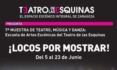 7ª Muestra Escuela de Artes Escénicas del Teatro de las Esquinas