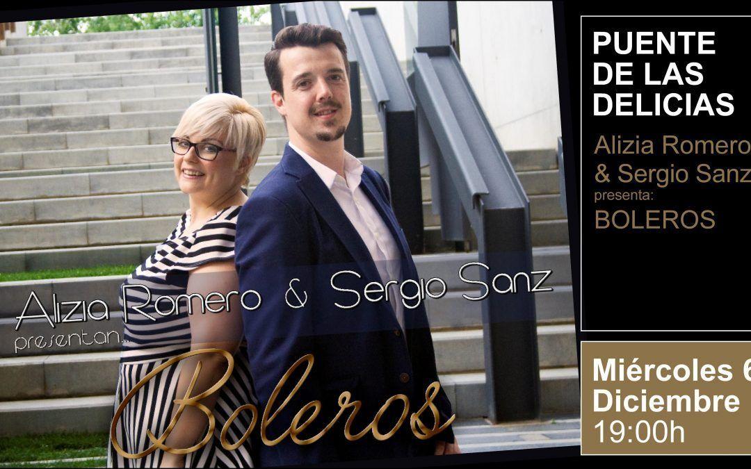 Alizia Romero y Sergio Sanz presentan: Boleros