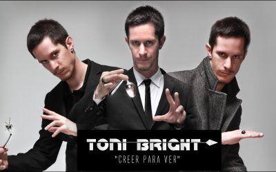 """Toni Bright, Magia de la mente: """"Creer para Ver"""""""