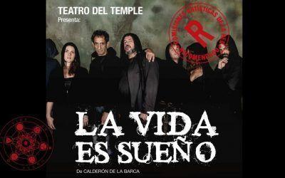 """Teatro del Temple presenta: """"La Vida es Sueño"""""""