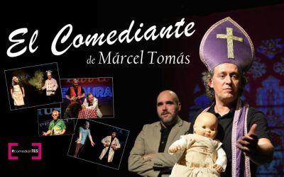 """Marcel Tomás en """"El Comediante"""""""