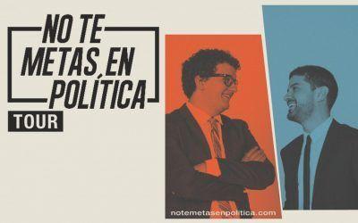 No Te Metas En Política: Tour