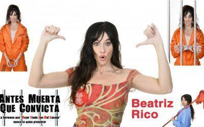Beatriz Rico presenta Antes Muerta que Convicta
