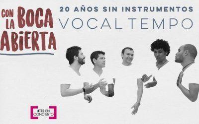 """VOCAL TEMPO """"Con la boca abierta"""" 20 aniversario"""